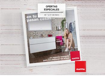 en tu baño pasan cosas... Del 1 al 31 de marzo, ofertas especiales en DANIEL GARCÍA, SL. | Tu tienda GAMMA.